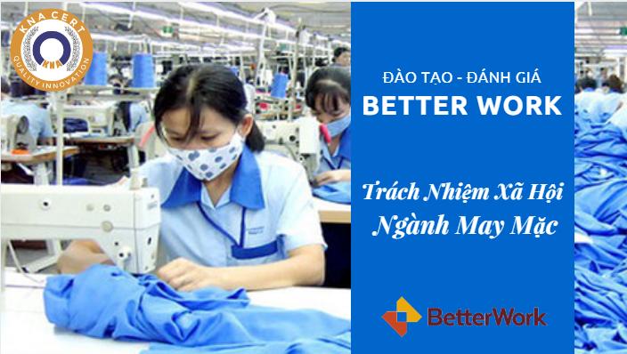 Đào tạo - Đánh Giá Better Work - trách nhiệm xã hội ngành may mặc